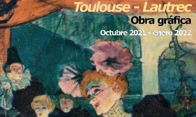 Exposición Toulouse-Lautrec en el Museo Casa Lis