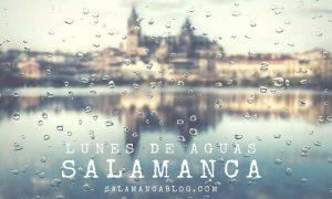 lunes de aguas en Salamanca